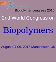 2nd World Congress on Biopolymers during 2016 August 04-06, in Manchester, UK
