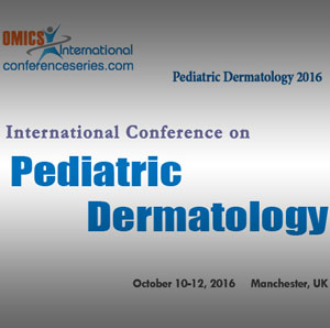 International Conference on Pediatric Dermatology 2016, October 10-12 2016, Manchester UK