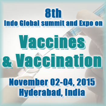 Indo Global Summit and Expo on Vaccines and Vaccination, November 2-4 2015, Hyderabad India